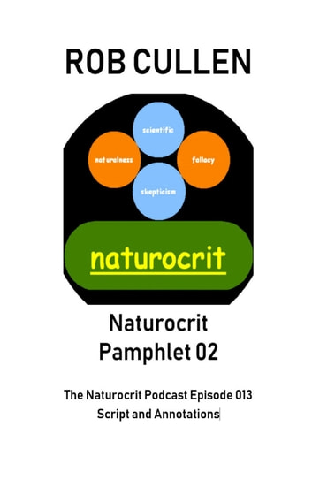 Naturocrit Pamphlet 02 - The Naturocrit Podcast Episode 013 [s02e03] Script and Annotations ebook by Rob Cullen