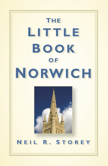 The Little Book of Norwich ebook by Neil R. Storey