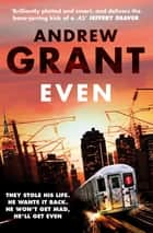 Even: A David Trevellyan Novel 1 ebook by Andrew Grant