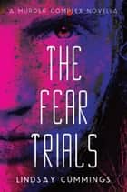The Fear Trials ebook by Lindsay Cummings