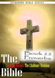 The Bible Douay-Rheims, the Challoner Revision,Book 22 Proverbs ebook by Zhingoora Bible Series