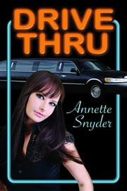 Drive Thru ebook by Annette Snyder