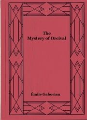 The Mystery of Orcival ebook by Émile Gaboriau
