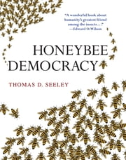 Honeybee Democracy ebook by Thomas D. Seeley