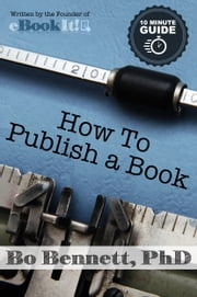 How To Publish a Book ebook by Bo Bennett,PhD