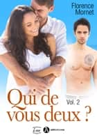 Qui de vous deux ? - 2 ebook by Florence Mornet