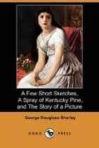 The Story Of A Picture ebook by Douglass Sherley