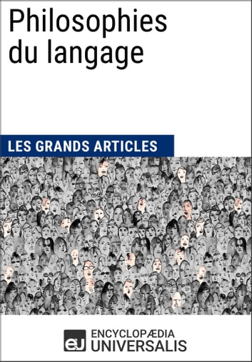 Philosophies du langage ebook by Encyclopaedia Universalis,Les Grands Articles
