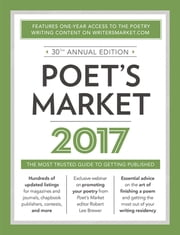 Poet's Market 2017 - The Most Trusted Guide for Publishing Poetry ebook by Robert Lee Brewer