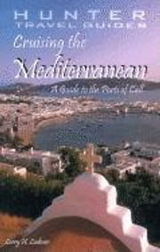 Cruising the Mediterranean: A Guide to the Ships & the Ports of Call ebook by Ludmer, Larry