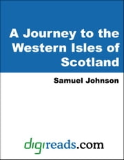 A Journey to the Western Isles of Scotland ebook by Johnson, Samuel