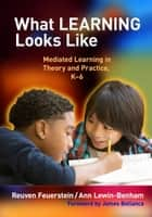 What Learning Looks Like ebook by Reuven Feuerstein,Ann Lewin-Benham