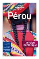 Pérou - 6ed ebook by LONELY PLANET FR