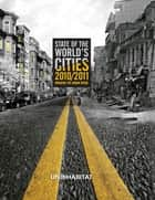 State of the World's Cities 2010/11 - Cities for All: Bridging the Urban Divide ebook by Un-Habitat