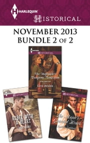 Harlequin Historical November 2013 - Bundle 2 of 2 - Rebel with a Heart\The Highlander's Dangerous Temptation\The Major's Guarded Heart ebook by Carol Arens,Terri Brisbin,Isabelle Goddard