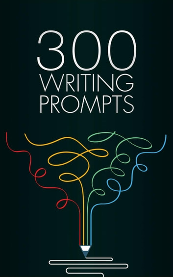 300 Writing Prompts ebook by Sarah Evans
