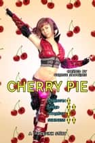 Cherry Pie - A Cyberpink Story ebook by George Saoulidis
