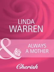 Always a Mother (Mills & Boon Cherish) (Everlasting Love, Book 6) ebook by Linda Warren
