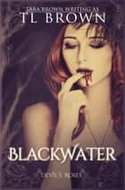 Blackwater ebook by Tara Brown