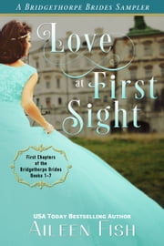 Love at First Sight: A Bridgethorpe Bride Sampler ebook by Aileen Fish
