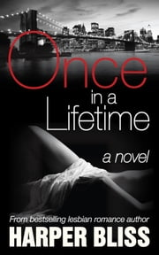 Once in a Lifetime ebook by Harper Bliss