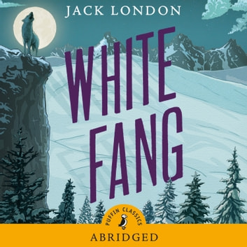 White Fang audiobook by Jack London,William Hootkins