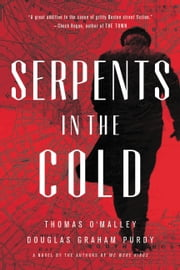 Serpents in the Cold ebook by Thomas O'Malley,Douglas Graham Purdy
