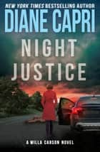 Night Justice: A Judge Willa Carson Mystery ebook by Diane Capri
