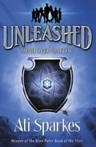 Unleashed: Mind Over Matter ebook by Ali Sparkes