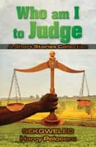Who am I to Judge ebook by