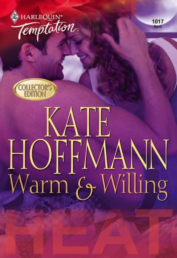 Warm & Willing eBook by Kate Hoffmann
