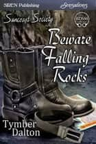 Beware Falling Rocks ebook by Tymber Dalton