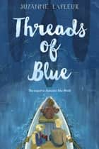 Threads of Blue ebook by Suzanne LaFleur