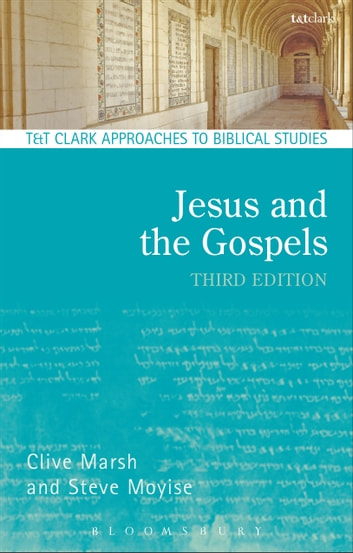 Jesus and the Gospels ebook by Clive Marsh,Professor Steve Moyise