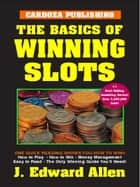 Basics of Winning Slots ebook by Edward Allen