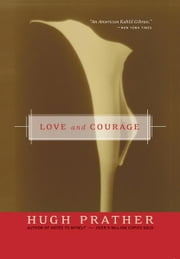 Love and Courage ebook by Hugh Prather