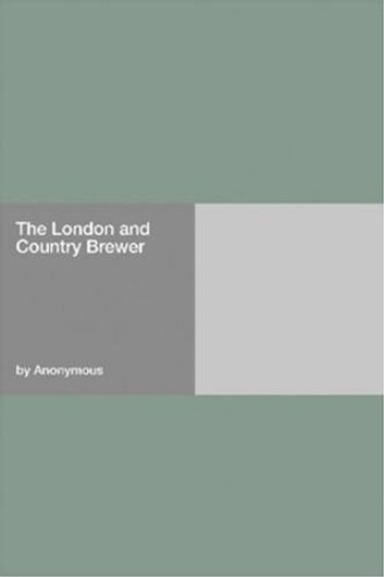 The London And Country Brewer ebook by Anonymous