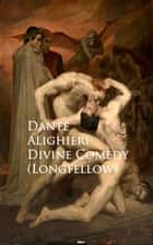 Divine Comedy (Longfellow) - Bestsellers and famous Books ebook by Dante Alighieri