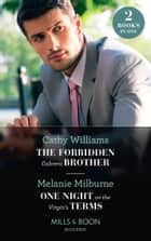 The Forbidden Cabrera Brother / One Night On The Virgin's Terms: The Forbidden Cabrera Brother / One Night on the Virgin's Terms (Mills & Boon Modern) ebook by Cathy Williams, Melanie Milburne