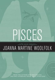 Pisces - Sun Sign Series ebook by Joanna Martine Woolfolk