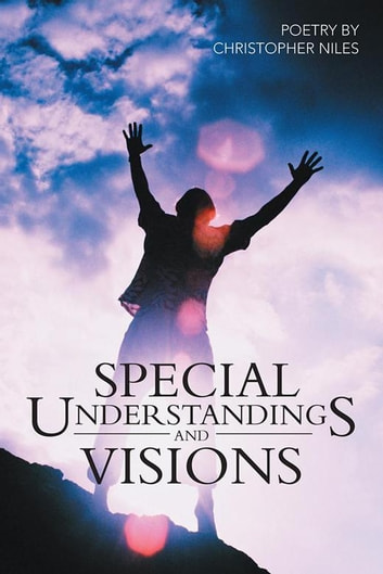 Special Understandings and Visions ebook by Christopher Niles