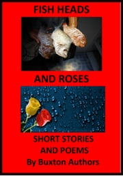 Fish Heads and Roses ebook by Buxton Authors
