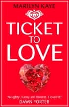 Ticket to Love ebook by Marilyn Kaye