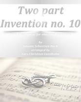 Two part Invention no. 10 Pure sheet music for oboe and trombone by Johann Sebastian Bach arranged by Lars Christian Lundholm ebook by Pure Sheet Music