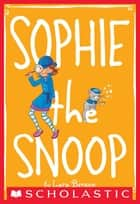 Sophie #5: Sophie the Snoop ebook by Lara Bergen, Laura Tallardy