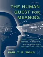 The Human Quest for Meaning ebook by Paul T. P. Wong