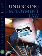 Unlocking Employment Law ebook by Chris Turner