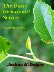 The Daily Devotional Series: Joshua & Judges ebook by Kristi Burchfiel