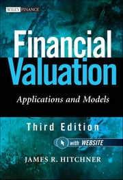 Financial Valuation - Applications and Models ebook by James R. Hitchner