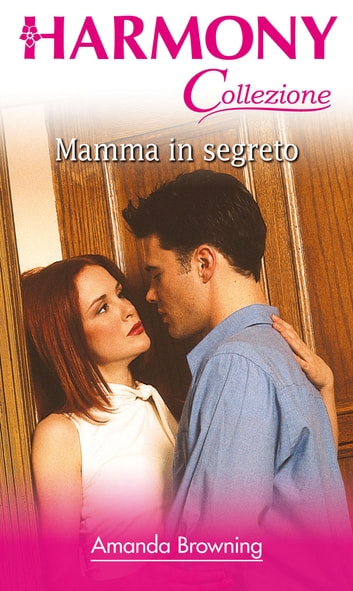 Mamma in segreto ebook by Amanda Browning